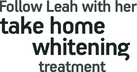 Follow Leah with her take home whitening treatment