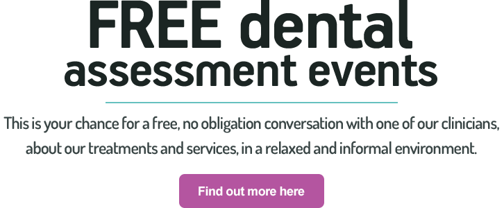 Free dental assessments - Find out more